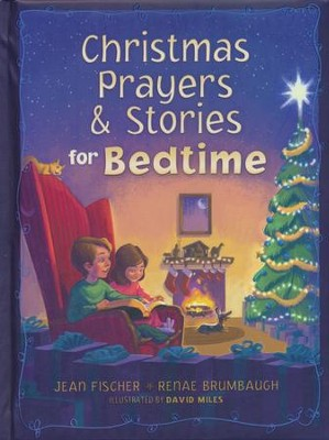 Christmas Prayers & Stories for Bedtime  -     By: Jean Fischer, Renae Brumbaugh     Illustrated By: David Miles