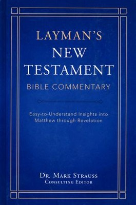 Laymans' New Testament Bible Commentary  -     By: Dr. Tremer Longman, Dr. Robert Rayburn, Dr. Stephen Leston