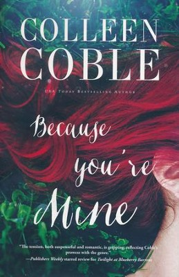 Because you're Mine, Jacketed Hardcover   -     By: Colleen Coble