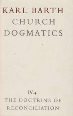 The Foundation of the Christian Life (Baptism) - Church Dogmatics volume 4.4  -     By: Karl Barth