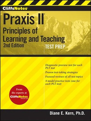 CliffsNotes Praxis II: Principles of Learning and Teaching, Second Edition  -     By: Diane E. Kern