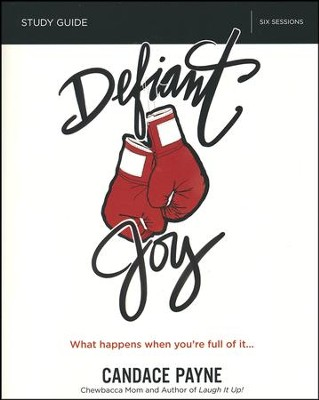 Defiant Joy Study Guide   -     By: Candace Payne