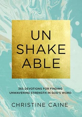 Unshakeable: 365 Devotions for Finding Unwavering Strength in God's Word  -     By: Christine Caine