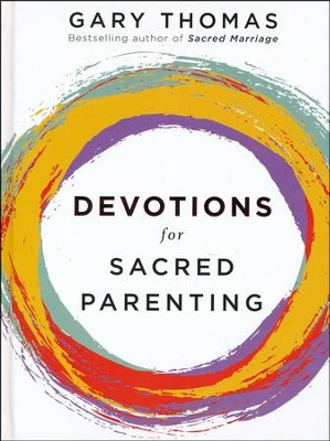 Devotions for Sacred Parenting  -     By: Gary L. Thomas