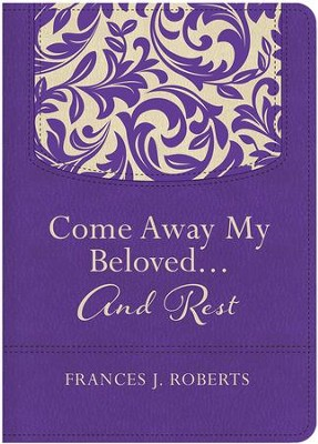Come Away My Beloved...and Rest  -     By: Frances J. Roberts