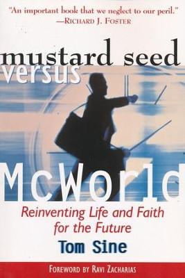 Mustard Seed vs. McWorld: Reinventing Life and Faith for the Future - Slightly Imperfect  -     By: Tom Sine