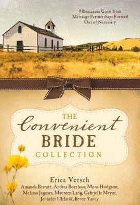 The Convenient Bride Collection  -     By: Amanda Barratt, Andrea Boeshaar, Mona Hodgson, Erica Vetshe