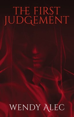 The First Judgment  -     By: Wendy Alec