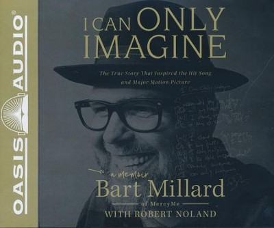 I Can Only Imagine: A Memoir - unabridged audiobook edition on CD  -     By: Bart Millard