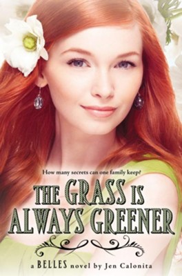 The Grass Is Always Greener  -     By: Jen Calonita