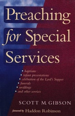 Preaching for Special Services  -     By: Scott M. Gibson