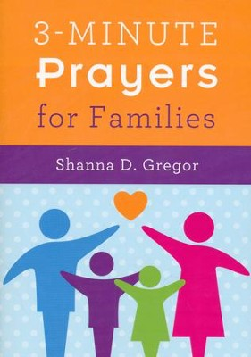 3-Minute Prayers for Families  -     By: Shanna D. Gregor