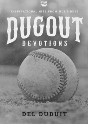 Dugout Devotions: Inspirational Hits From MLB's Best  -     By: Del Duduit