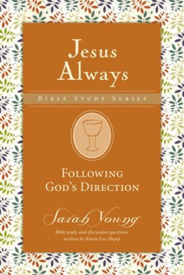 Following God's Direction, Jesus Always Bible Study Series, Volume 2   -     By: Sarah Young