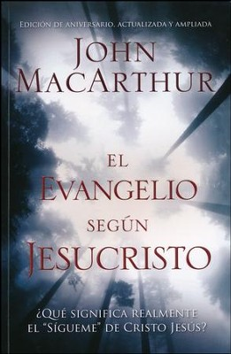El Evangelio Según Jesucristo  (The Gospel According to Jesus)  -     By: John MacArthur