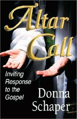 Altar Call: Inviting Response to the Gospel  -     By: Donna Schaper