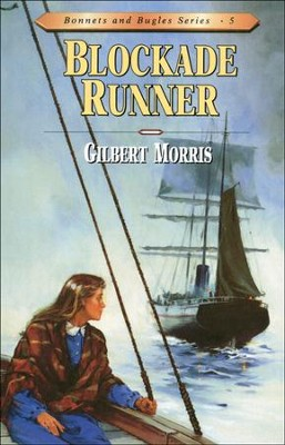 The Blockade Runner, Bonnets And Bugles Series #5   -     By: Gilbert Morris