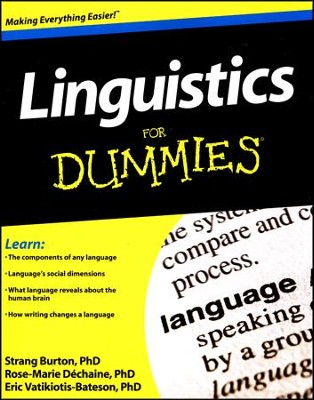 Linguistics For Dummies  -     By: Rose-Marie Dechaine, Strang Burton, Eric Vatikiotis-Bateson