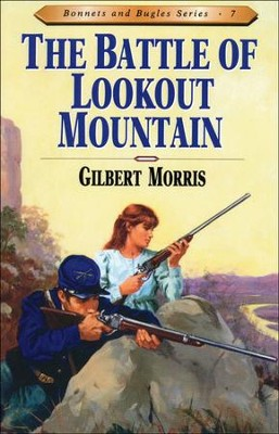 Battle Of Lookout Mountain, Bonnets And Bugles Series #7   -     By: Gilbert Morris