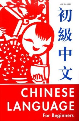 The Chinese Language for Beginners   -     By: Lee Cooper
