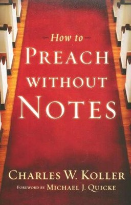 How to Preach Without Notes   -     By: Charles W. Koller