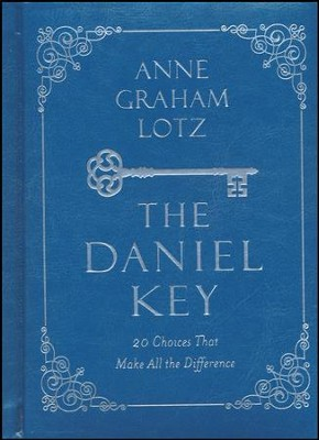 The Daniel Key: 20 Choices That Make All the Difference   -     By: Anne Graham Lotz