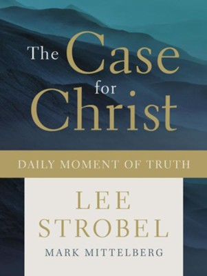 The Case for Christ: Daily Moment of Truth   -     By: Lee Strobel