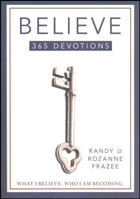 Believe: 365 Devotions    -     By: Randy Frazee, Rozanne Frazee
