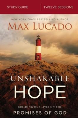 Unshakable Hope Study Guide  -     By: Max Lucado