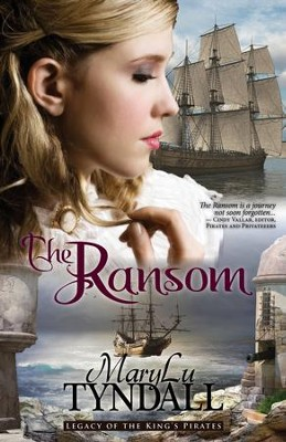 The Ransom, Legacy of the King's Pirates #4   -     By: MaryLu Tyndall