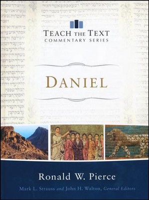 Daniel: Teach the Text Commentary           -     By: Ronald W. Pierce