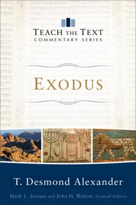 Exodus: Teach the Text Commentary          -     By: T. Desmond Alexander