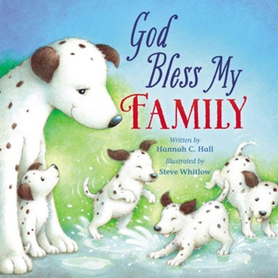 God Bless My Family  -     By: Hannah Hall     Illustrated By: Steve Whitlow
