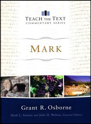 Mark: Teach the Text Commentary [Hardcover]   -     By: Grant R. Osborne