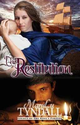The Restitution, Legacy of the King's Pirates #3   -     By: MaryLu Tyndall