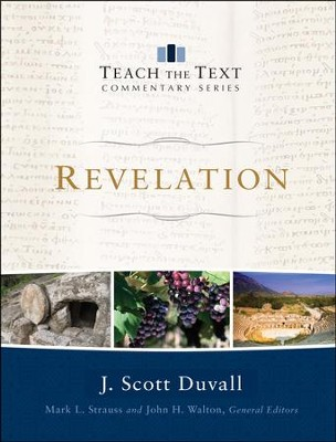 Revelation: Teach the Text Commentary [Hardcover]   -     By: J. Scott Duvall
