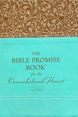 The Bible Promise Book for the Overwhelmed Heart: Finding Rest in God's Word  -     By: Janice Thompson