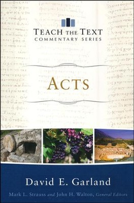 Acts: Teach the Text Commentary   -     By: David E. Garland