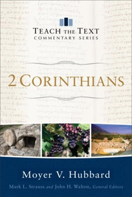 2 Corinthians: Teach the Text Commentary   -     By: Moyer V. Hubbard