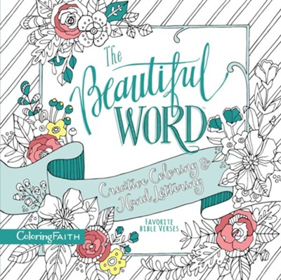 The Beautiful Word Creative Coloring and Hand Lettering: Favorite Bible Verses  -