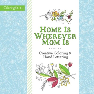Home Is Wherever Mom Is: Creative Coloring and Hand Lettering  -