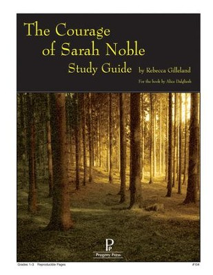 The Courage of Sarah Noble Progeny Press Study Guide   -     By: Rebecca Gilleland