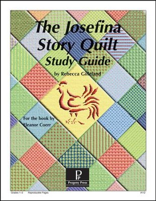 The Josefina Story Quilt Progeny Press Study Guide   -     By: Rebecca Gilleland
