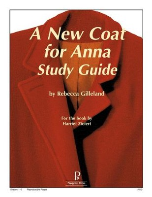 A New Coat for Anna Progeny Press Study Guide, Grades 1-3   -     By: Rebecca Gilleland