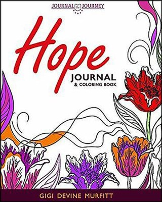 Journal the Journey Hope: Journal & Coloring Book  -     By: Gigi Devine Murfitt