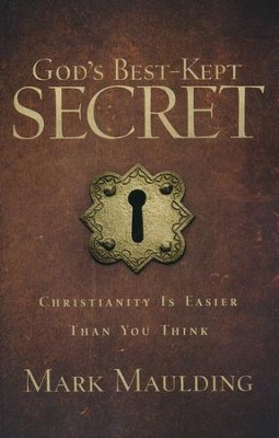 God's Best-Kept Secret: Christianity Is Easier Than You Think  -     By: Mark Maulding
