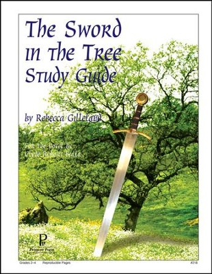 The Sword in the Tree Progeny Press Study Guide   -     By: Rebecca Gilleland