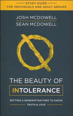 Beauty of Intolerance Study Guide  -     By: Josh McDowell, Sean McDowell