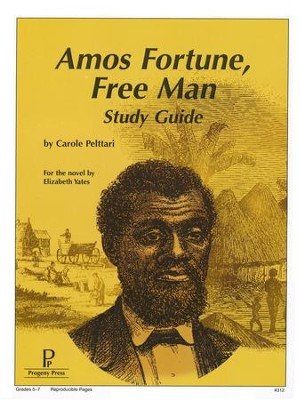 Amos Fortune, Free Man Progeny Press Study Guide   -     By: Carole Peltarri