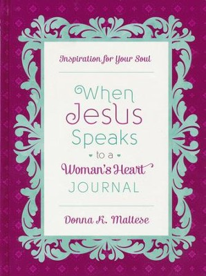 When Jesus Speaks to a Woman's Heart Journal: Inspiration for Your Soul  -     By: Donna Maltese
